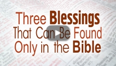 Three Blessings That Can Be Found Only in the Bible