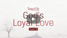 God's Loyal Love