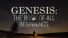Genesis: The Book of All Beginnings