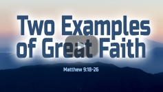 Two Examples of Great Faith