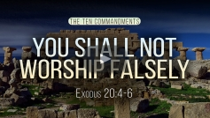 You Shall Not Worship Falsely