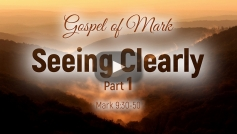 Seeing Clearly (Part 1)