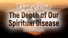 The Depth of Our Spiritual Disease