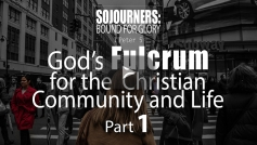 God's Fulcrum for the Christian Community and Life - 1