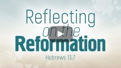 Reflecting on the Reformation