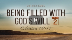Being Filled with God's Will (Part 2)