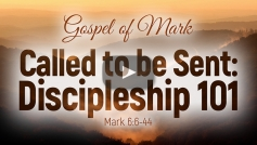 Called to be Sent: Discipleship 101