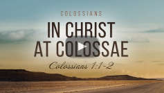 In Christ at Colossae