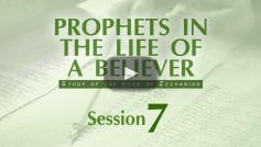 7. Studies in the Prophecies of Zechariah (part 4)