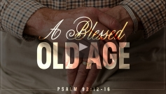 A Blessed Old Age