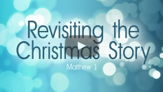Revisiting the Christmas Story