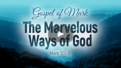 The Marvelous Ways of God