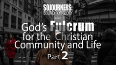 God's Fulcrum for the Christian Community and Life - 2