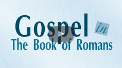 Gospel in the Book of Romans