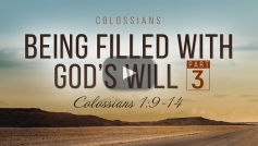Being Filled with God's Will (Part 3)