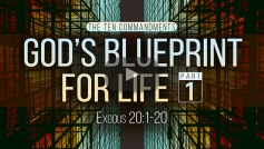 God's Blueprint for Life (Part 1)