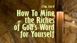 How To Mine the Riches of God's Word for Yourself