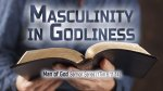 Masculinity in Godliness