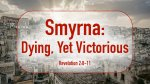 Smyrna: Dying, Yet Victorious