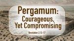 Pergamum: Courageous, Yet Compromising