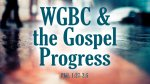 WGBC and the Gospel Progress