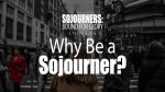 Why Be a Sojourner?