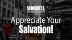Appreciate Your Salvation!