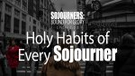 Holy Habits of Every Sojourner