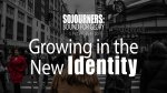 Growing in the New Identity