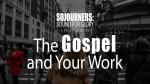The Gospel and Your Work
