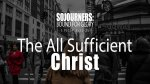 The All Sufficient Christ