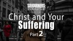 Christ and Your Suffering (Part 2)