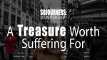 A Treasure Worth Suffering For