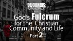 God's Fulcrum for the Christian Community and Life (Part 2)