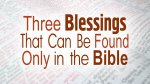 Three Greatest Blessings, That Can Be Found Only in the Bible