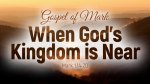 When God's Kingdom in Near