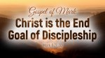 Jesus is the End Goal of Discipleship