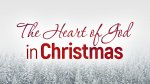 The Heart of God in Christmas