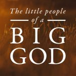 The Little People of a Big God