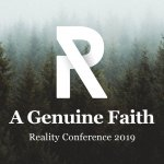 Reality Conference 2019 | A Genuine Faith