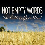 Not Empty Words: The Bible as God's Word