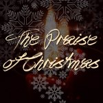The Praise of Christmas